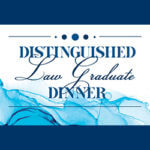 Distinguished Law Graduate Dinner